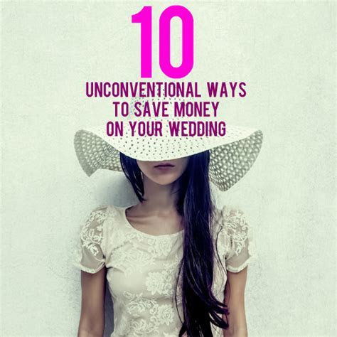 Unconventional Ways To Save Money On Your Wedding   And