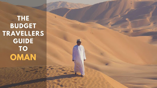 The Budget Travellers Guide To Oman - Backpackingman