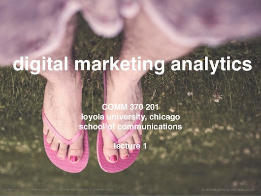 Digital Marketing Analytics Lecture 1 Loyola University Chicago
