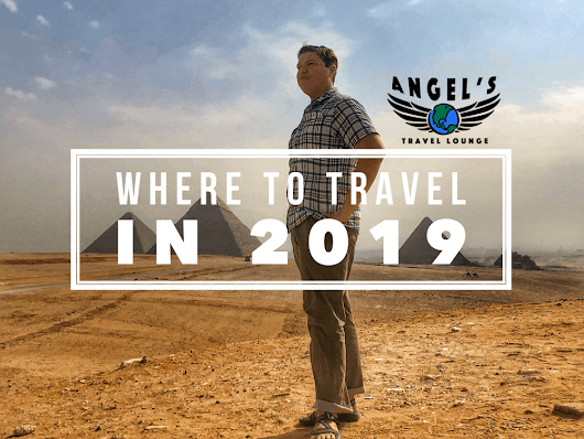 Where to Travel in 2019 | The Travel Ambassador