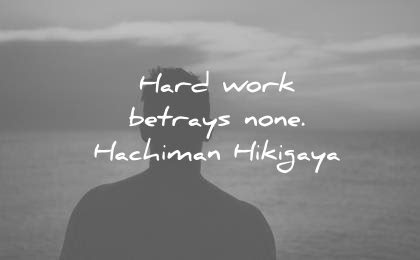 460 Hard Work Quotes That Will Help You Achieve More