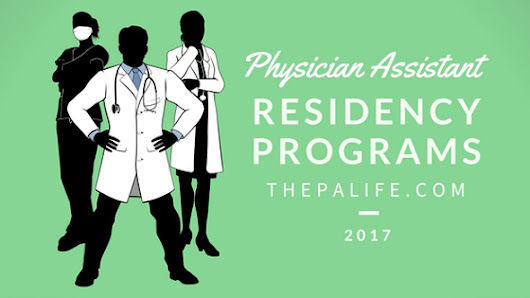 Physician Assistant Postgraduate Residency and Fellowship Programs The Ultimate Guide | The Physician Assistant Life