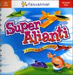 Super Alianti - 5 Aerei facili da Montare!