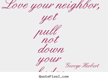 Quotes About Good Neighbors 64 Quotes