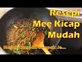 Resepi Mee kicap Mudah Tanpa Style | Masak Campak-campak Je