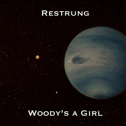 Restrung (single) by Woody's a Girl