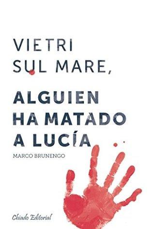 vietri-sul-mare-alguien-ha-matado-a-lucia-marco-brunergo-libros-reseñas-interesantes-opinion-booktag-literatura-blogs-blogger