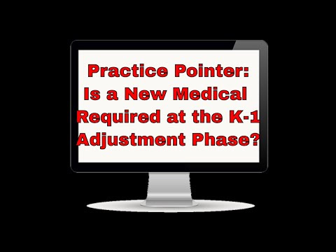 Practice Pointer: Is a New Medical Required at the K-1 Adjustment Phase?