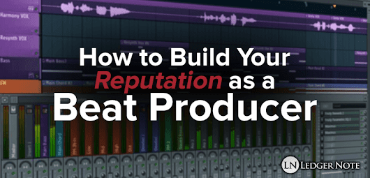 How to Build Your Reputation as a Beat Producer | Ledger Note