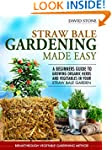Straw Bale Gardening Made Easy: Begin...
