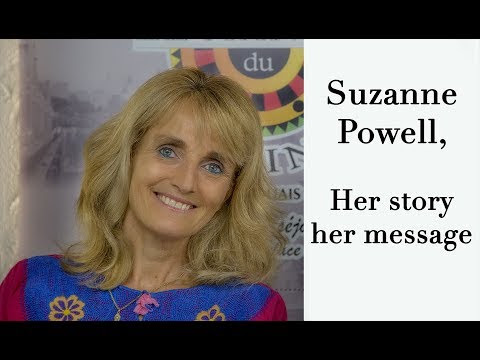 Suzanne Powell, her story, her message (video 30 minutes)