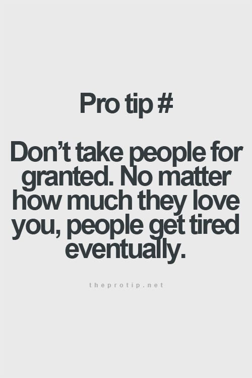 Quotes About Taking You For Granted 20 Quotes