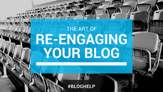 How to Re-Engage Your Blog Audience