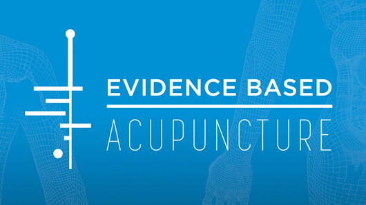 Evidence Based Acupuncture - better health through better information