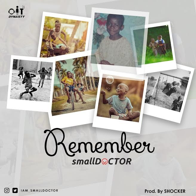 [Music] Small Doctor – Remember (Prod. by Shocker)
