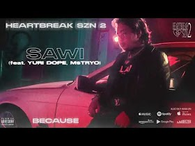 Sawi by Because feat. Yuridope, M$TRYO [Official Audio]