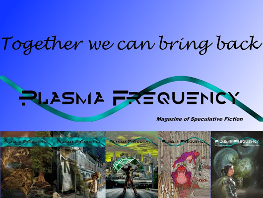 Bring the Sci-Fi and Fantasy Magazine Plasma Frequency back!