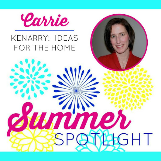 Summer Spotlight: Carrie from Kenarry: Ideas for the Home - Dwelling In Happiness