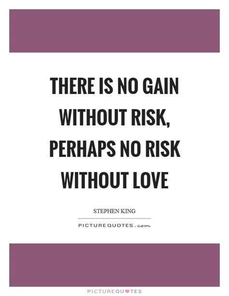 Love Risk Quotes And Sayings