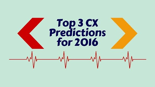 Top 3 Customer Experience predictions for 2016 - Soper-Powell.com
