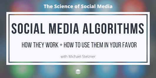 Social Media Algorithms: How They Work and How to Use Them in Your Favor – Michael Stelzner [Podcast]