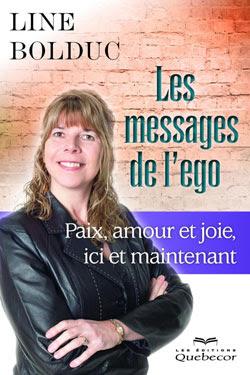 http://www.anima-conferences-formations.com/wp-content/uploads/2013/08/livre-messages-ego-line-bolduc-conferenciere.jpg