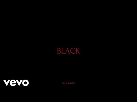 "Pale Waves Releases New Song ""Black"""