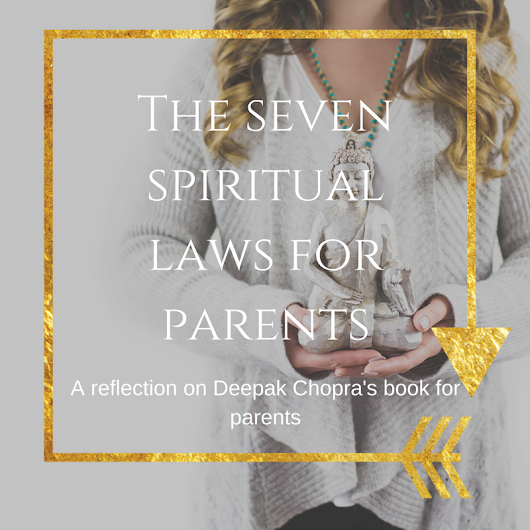 The Seven Spiritual Laws for Parents |