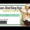Lirik Lagu Seruan Jihad Sang Kyai -Lagu Resmi Hari Santri Nasional 2017