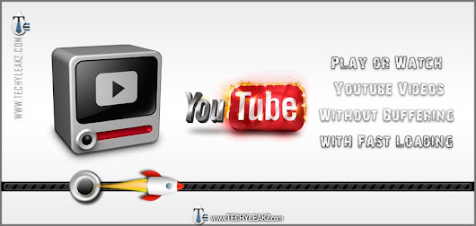 Play or Watch Youtube Videos Without Buffering with Fast Loading
