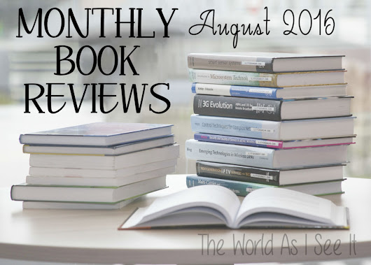 Monthly Book Reviews: August 2016 - The World As I See It