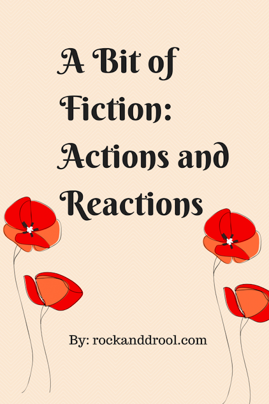 Actions and Reactions: The Beginning of What, I Do Not Know | ROCK AND DROOL