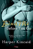 Bind Me Before You Go (Entangled Brazen) (Serve) by Harper Kincaid