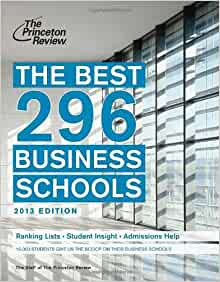 The Best 296 Business Schools 2013 Edition Graduate School Admissions Guides