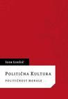 Politična kultura: političnost morale
