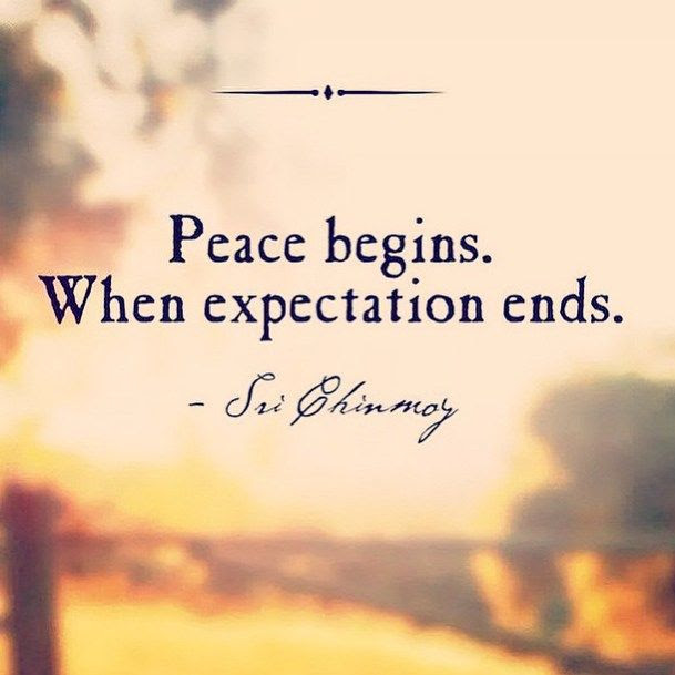 Peace Begins When Expectation Ends Pictures Photos And Images For