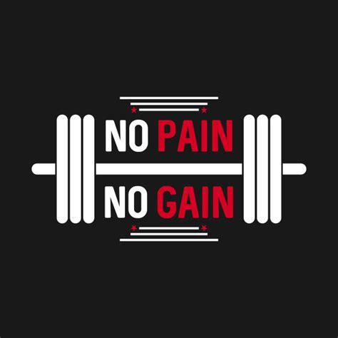 Pain No Gain Quotes
