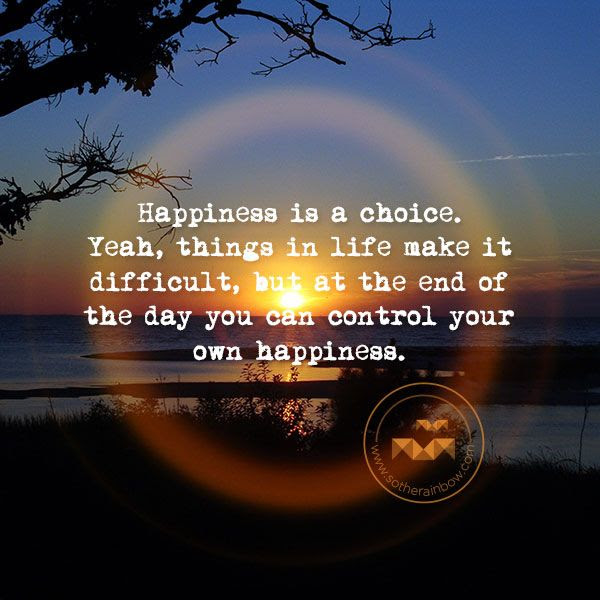 Happiness Quote About Being A Choice Quotes