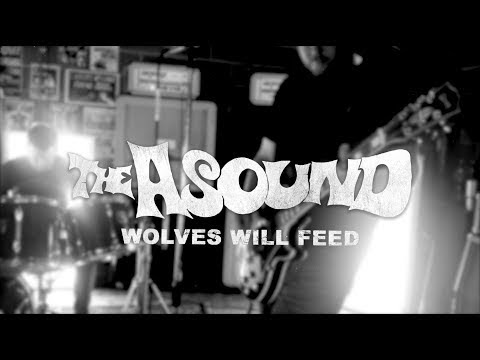 The Asound - Wolves Will Feed - Debut Video