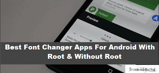 7 Best Font Changer Apps For Android With Root & Without Root - PremiumInfo