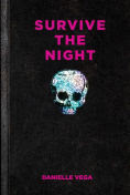 Title: Survive the Night, Author: Danielle Vega