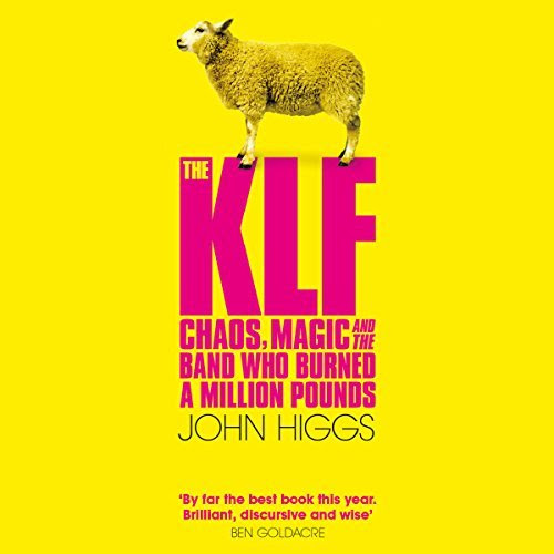The KLF audiobook is now available - John Higgs