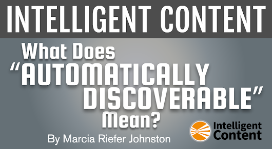 Intelligent Content: What Does 'Automatically Discoverable' Mean?