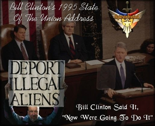"Lets Get The Immigration Debate Started, ""Our Spearhead Will Be Bill Clinton's Own Words"" of mass deportations in 1995"