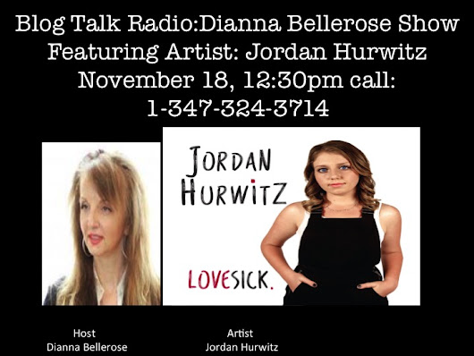 Empowering and Inspiring Women Globally- LoveSick, Jordan Hurwitz 11/18 by DiannaBelleRose | Entertainment Podcasts