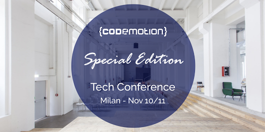 Codemotion Milan 2017 - Conference (November 10th-11th)