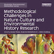 Introducing: Methodological Challenges in Nature-Culture and Environmental History Research | NiCHE