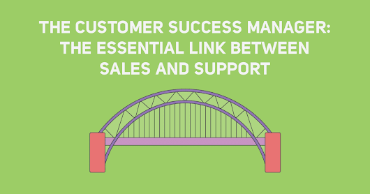 Customer Success Manager: The Link Between Sales & Support