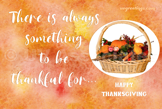 Thanksgiving Saying - There is always something to be thankful for