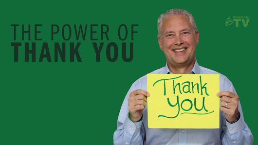 The Power of Thank You - Remarkable TV